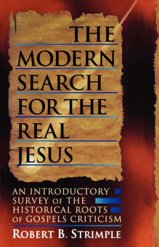 The Modern Search for the Real Jesus